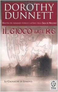 Il gioco dei re (Le cronache di Lymond, #1) - Dorothy Dunnett