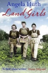 Land Girls. Angela Huth - Angela Huth