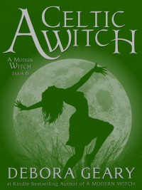 A Celtic Witch (A Modern Witch, #6) - Debora Geary