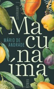 Macunaíma. Der Held ohne jeden Charakter: Roman - Mário de Andrade, Curt Meyer-Clason