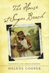 The House at Sugar Beach - Helene Cooper