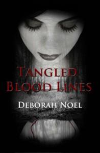 Tangled Blood Lines - Deborah Noel