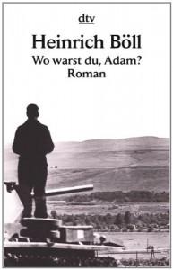 Wo warst du, Adam?: Roman - Heinrich Böll
