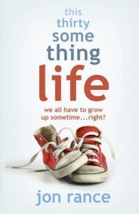 This Thirtysomething Life - Jon Rance