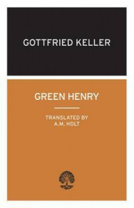 Green Henry - Gottfried Keller, A.M. Holt