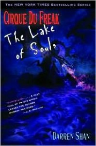 The Lake of Souls (Cirque Du Freak, #10) - Darren Shan