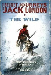 The Wild - Christopher Golden, Tim Lebbon, Greg Ruth
