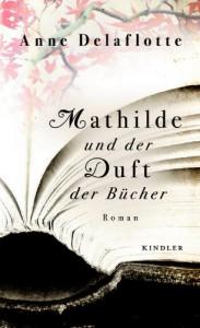 Mathilde und der Duft der Bücher - Christian Kolb, Anne Delaflotte
