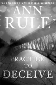 Practice to Deceive - Ann Rule