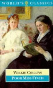 Poor Miss Finch (World's Classics) - Wilkie Collins