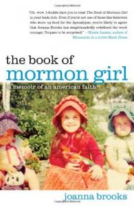 The Book of Mormon Girl: A Memoir of an American Faith - Joanna Brooks
