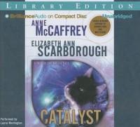 Catalyst: A Tale of the Barque Cats - Anne McCaffrey, Elizabeth Ann Scarborough, Laural Merlington
