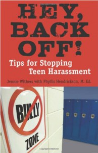 Hey, Back Off!: Tips for Stopping Teen Harassment - Jennie Withers, Phyllis Hendrickson