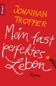 Mein fast perfektes Leben - Jonathan Tropper