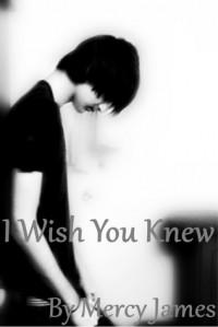 I wish you knew - Mercy James