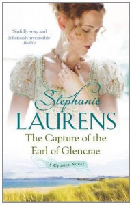 The Capture of the Earl of Glencrae (Cynster Sisters Trilogy, #3) - Stephanie Laurens