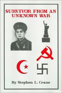 Survivor from an Unknown War - Stephen L. Crane