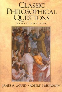 Classic Philosophical Questions - James A. Gould