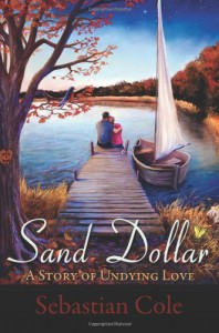 Sand Dollar: A Story of Undying Love - Sebastian Cole