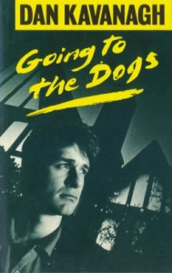Going to the Dogs - Dan Kavanagh