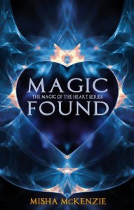 Magic Found (The Magic of the Heart Series Book 1) - Misha McKenzie