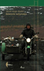 Dzienniki kołymskie - Jacek Hugo-Bader