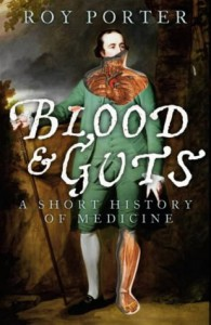 Blood And Guts: A Short History of Medicine - Roy Porter