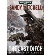The Last Ditch - Sandy Mitchell