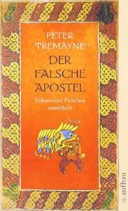 Der falsche Apostel: Schwester Fidelma ermittelt - Peter Tremayne