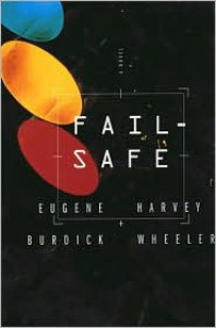 Fail Safe - Harvey Wheeler, Eugene Burdick