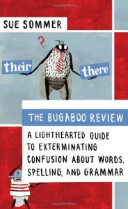 The Bugaboo Review: A Lighthearted Guide to Exterminating Confusion about Words, Spelling, and Grammar - Sue Sommer