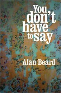 You Don't Have to Say - Alan Beard