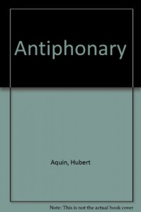 The Antiphony - Hubert Aquin