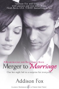 Merger to Marriage - Addison Fox