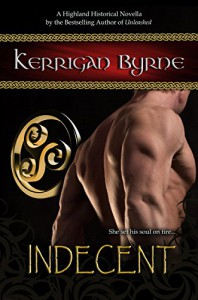 Indecent: The Moray Druids #2 (Highland Historical) - Kerrigan Byrne