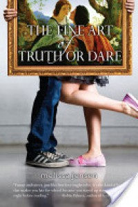 The Fine Art of Truth or Dare - Melissa Jensen