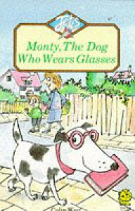 Monty, the Dog Who Wears Glasses - Colin West