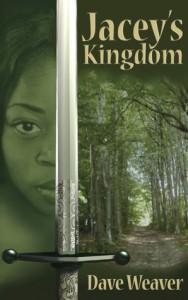 Jacey's Kingdom - Dave  Weaver
