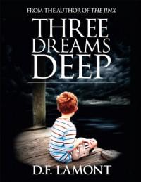 Three Dreams Deep - D.F. Lamont