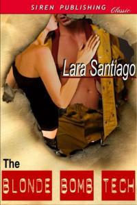 The Blonde Bomb Tech - Lara Santiago