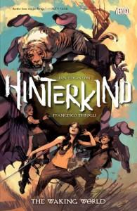 Hinterkind Vol. 1: The Waking World -   Ian Edginton, Francesco Trifolgi