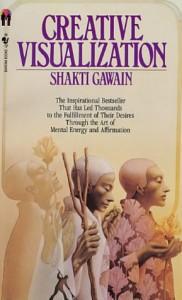 Creative Visualization - Shakti Gawain