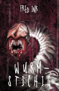 Wurmstichig (German Edition) - Fred Ink, Jenny Merz