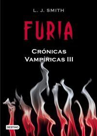 Furia: Crónicas Vampíricas 3 (Cronicas Vampiricas) - L. J. Smith