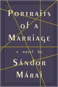 Portraits of a Marriage - George Szirtes, Sándor Márai