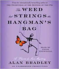 The Weed That Strings the Hangman's Bag (A Flavia de Luce Mystery #2) - Alan Bradley, Jayne Entwistle