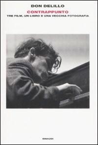 Contrappunto: Tre film, un libro e una vecchia fotografia - Don DeLillo, Matteo Colombo