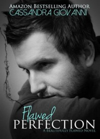 Flawed Perfection (Beautifully Flawed) - Cassandra Giovanni, F Johnson