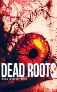 Dead Roots - Brian Geoffrey Wood