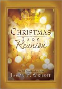 Christmas Jars Reunion - Jason F. Wright